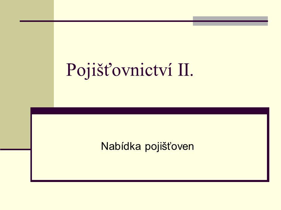 Pojišťovací soustava ČR 1.Česká správa sociálního zabezpečení – důchodové pojištění 2.