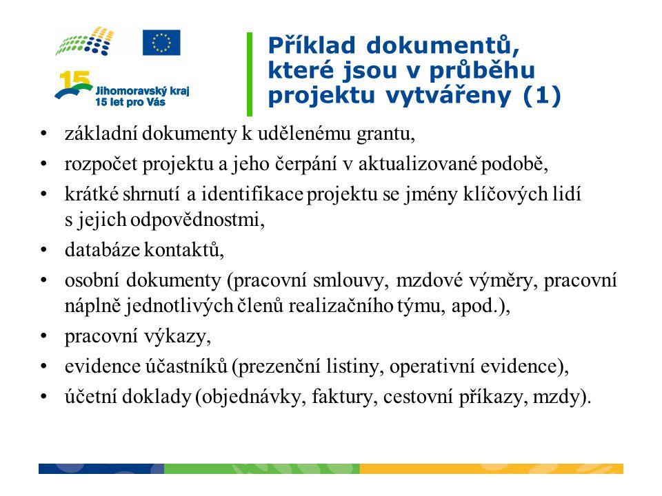 Příklad dokumentů, které jsou v průběhu projektu vytvářeny (1) základní dokumenty k udělenému grantu, rozpočet projektu a jeho čerpání v aktualizované