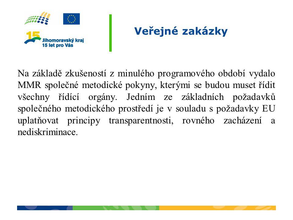 Veřejné zakázky Na základě zkušeností z minulého programového období vydalo MMR společné metodické pokyny, kterými se budou muset řídit všechny řídící