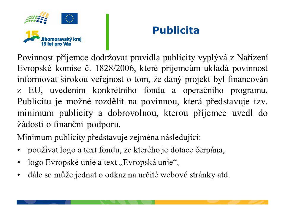 Publicita Povinnost příjemce dodržovat pravidla publicity vyplývá z Nařízení Evropské komise č. 1828/2006, které příjemcům ukládá povinnost informovat