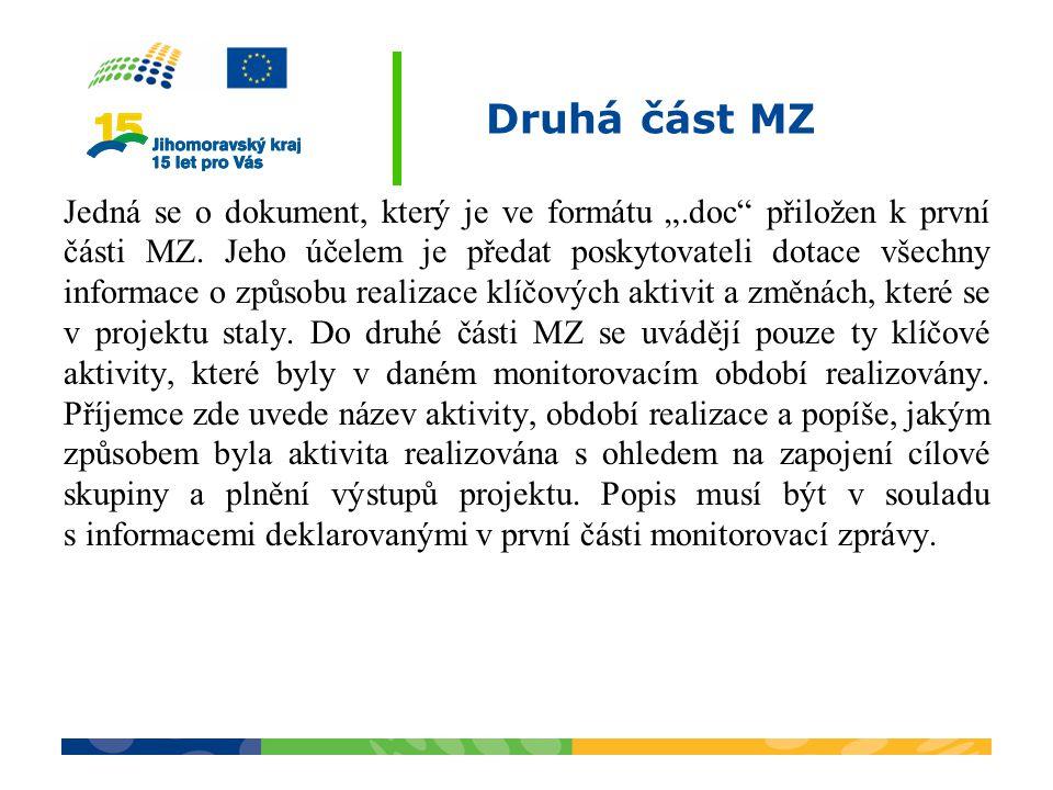 """Druhá část MZ Jedná se o dokument, který je ve formátu """".doc"""" přiložen k první části MZ. Jeho účelem je předat poskytovateli dotace všechny informace"""
