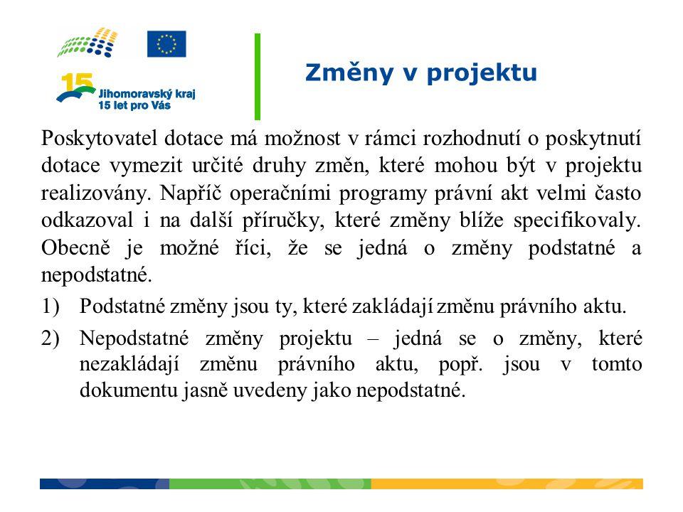 Změny v projektu Poskytovatel dotace má možnost v rámci rozhodnutí o poskytnutí dotace vymezit určité druhy změn, které mohou být v projektu realizová