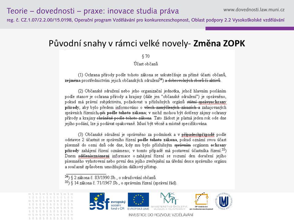Původní snahy v rámci velké novely- Změna ZOPK