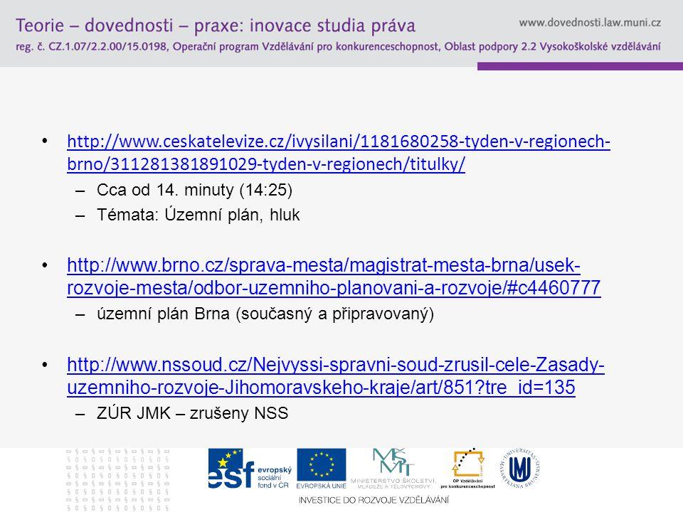 http://www.ceskatelevize.cz/ivysilani/1181680258-tyden-v-regionech- brno/311281381891029-tyden-v-regionech/titulky/ http://www.ceskatelevize.cz/ivysilani/1181680258-tyden-v-regionech- brno/311281381891029-tyden-v-regionech/titulky/ –Cca od 14.