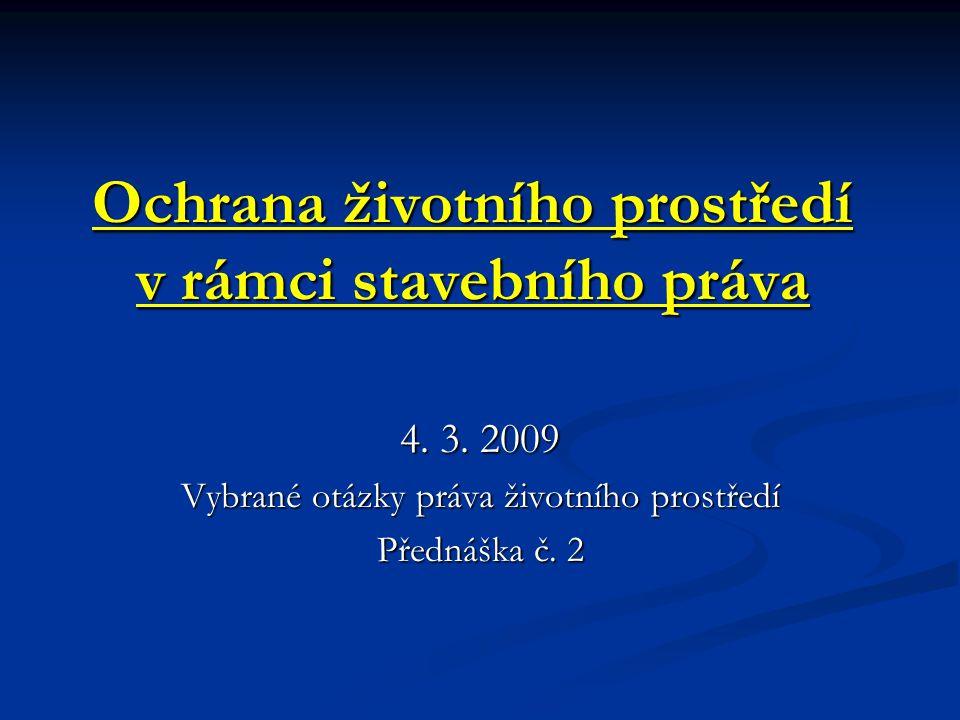 Ochrana životního prostředí v rámci stavebního práva 4.