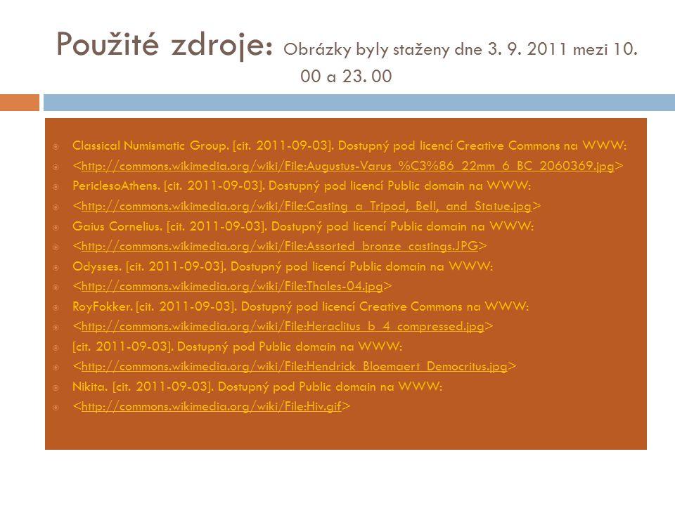 Použité zdroje: Obrázky byly staženy dne 3. 9. 2011 mezi 10. 00 a 23. 00  Classical Numismatic Group. [cit. 2011-09-03]. Dostupný pod licencí Creativ
