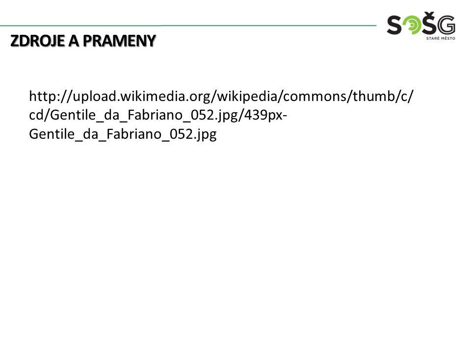 ZDROJE A PRAMENY http://upload.wikimedia.org/wikipedia/commons/thumb/c/ cd/Gentile_da_Fabriano_052.jpg/439px- Gentile_da_Fabriano_052.jpg
