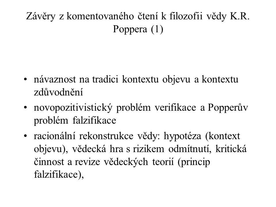 Závěry z komentovaného čtení k filozofii vědy K.R. Poppera (1) návaznost na tradici kontextu objevu a kontextu zdůvodnění novopozitivistický problém v
