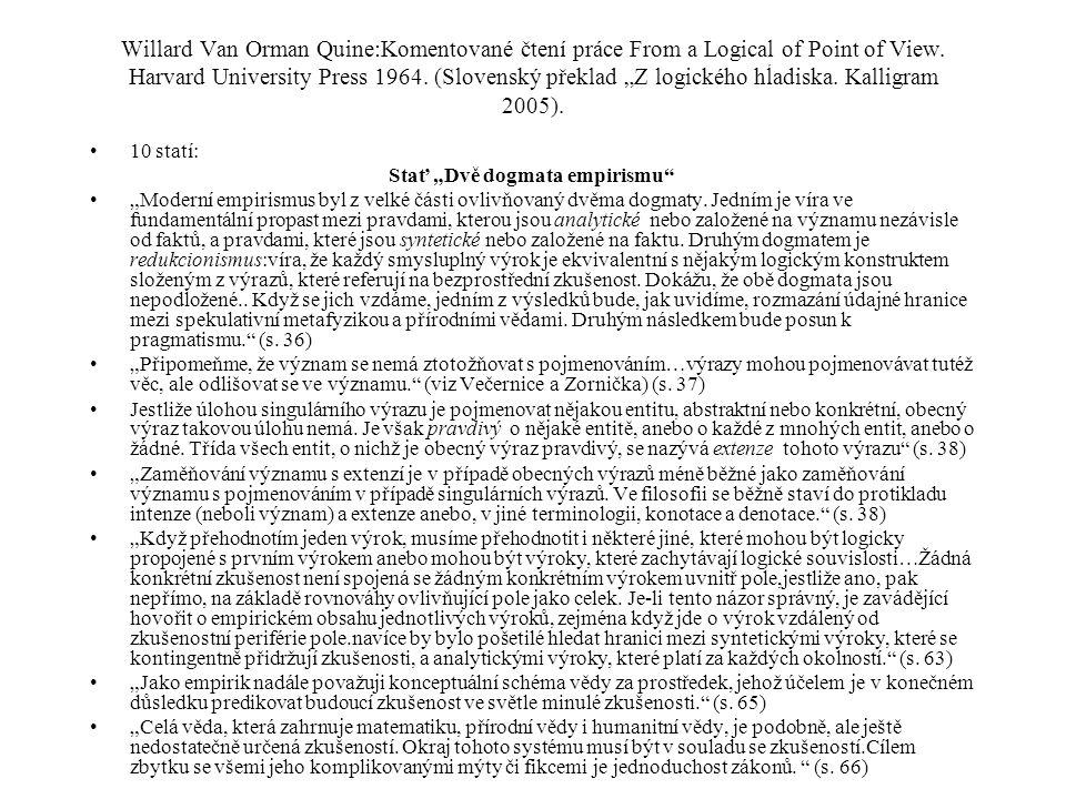 """Willard Van Orman Quine:Komentované čtení práce From a Logical of Point of View. Harvard University Press 1964. (Slovenský překlad """"Z logického hĺadis"""