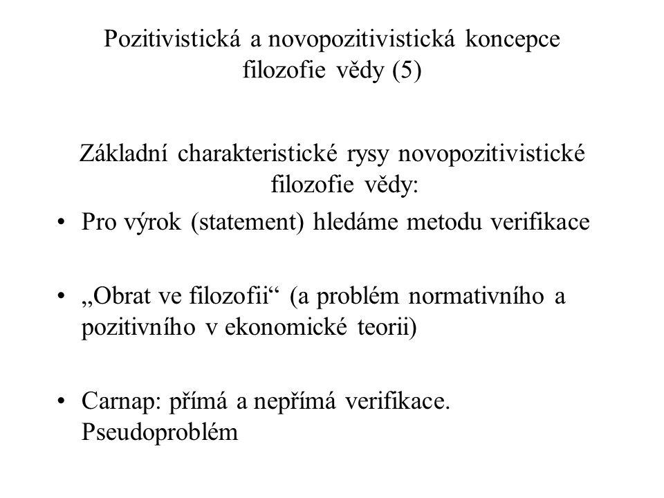 Pozitivistická a novopozitivistická koncepce filozofie vědy (5) Základní charakteristické rysy novopozitivistické filozofie vědy: Pro výrok (statement