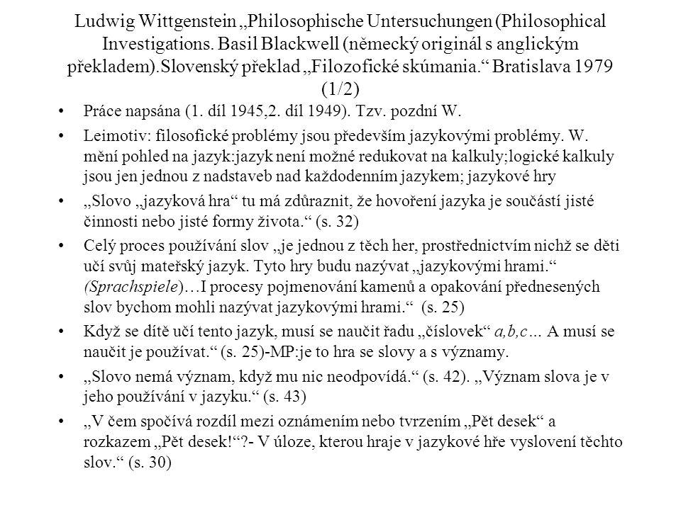"""Ludwig Wittgenstein """"Philosophische Untersuchungen (Philosophical Investigations. Basil Blackwell (německý originál s anglickým překladem).Slovenský p"""