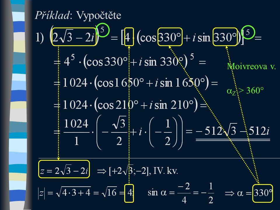 Příklad: Vypočtěte Moivreova v.  Z > 360 