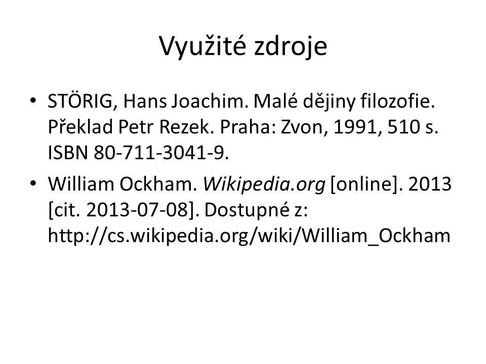 Využité zdroje STÖRIG, Hans Joachim. Malé dějiny filozofie.