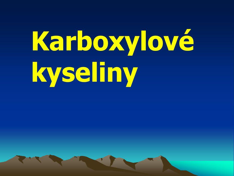 - jsou deriváty uhlovodíku, které mají ve své molekule karboxylovou skupinu - COOH