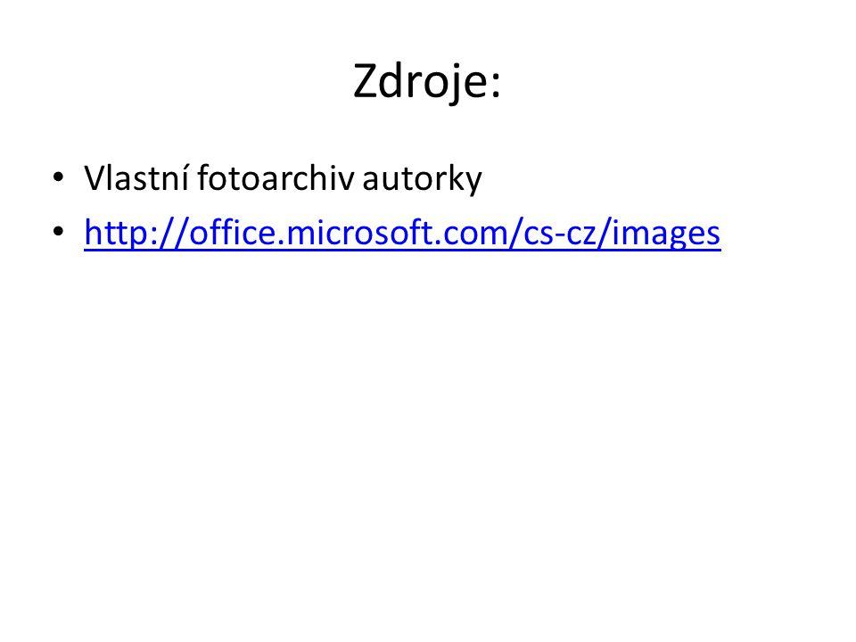 Zdroje: Vlastní fotoarchiv autorky http://office.microsoft.com/cs-cz/images