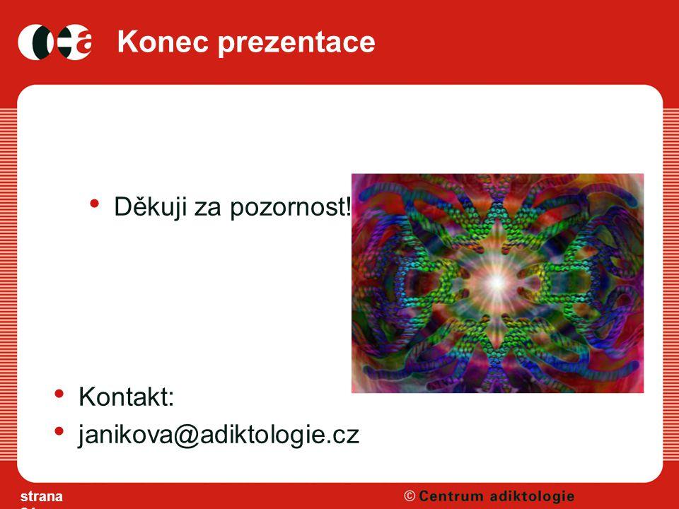 Konec prezentace Děkuji za pozornost! Kontakt: janikova@adiktologie.cz strana 24