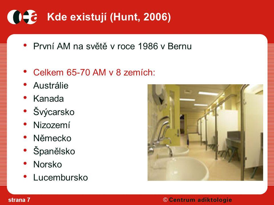 Kde existují (Hunt, 2006) První AM na světě v roce 1986 v Bernu Celkem 65-70 AM v 8 zemích: Austrálie Kanada Švýcarsko Nizozemí Německo Španělsko Norsko Lucembursko strana 7