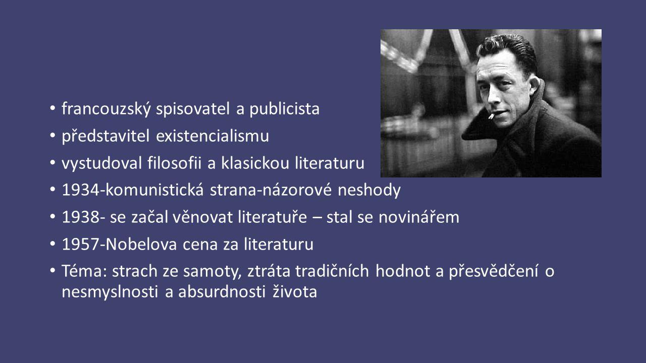 """Camus a existencionalismus """"Existencionalismu je výzvou ke svobodě a odpovědnosti. lidská existence je absurdní Absurdita – výzva k aktivní revoltě – boj proti zlu """"I když sám boj proti absurditě je absurdní, může v něm člověk nalézt smysl a štěstí. Revolta – spravedlnost a štěstí člověka"""
