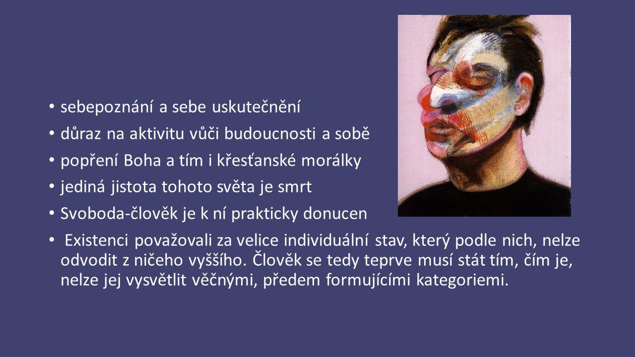 sebepoznání a sebe uskutečnění důraz na aktivitu vůči budoucnosti a sobě popření Boha a tím i křesťanské morálky jediná jistota tohoto světa je smrt S