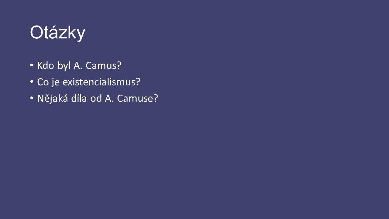 Zdroje http://cs.wikipedia.org/wiki/Albert_Camus 23.2.