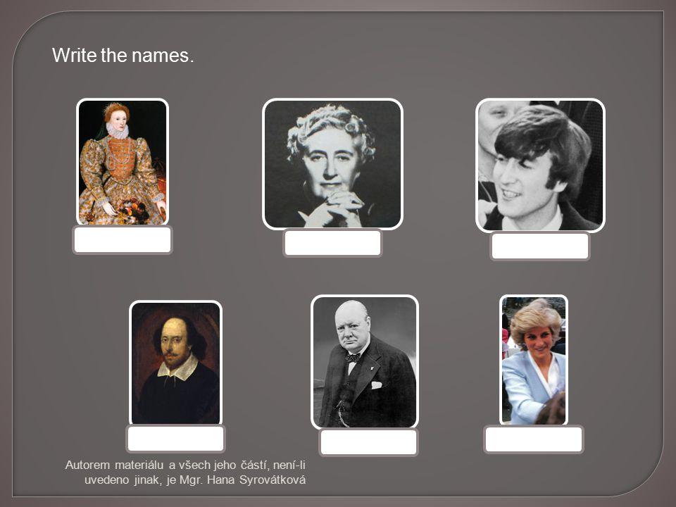 Write the names. Autorem materiálu a všech jeho č ástí, není-li uvedeno jinak, je Mgr.