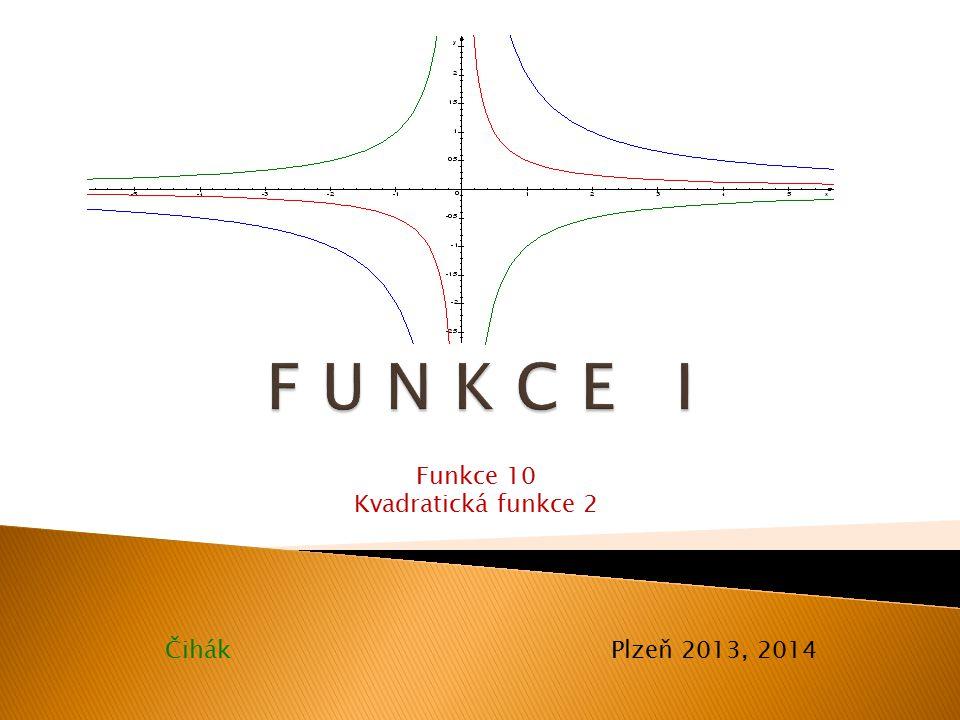 Čihák Plzeň 2013, 2014 Funkce 10 Kvadratická funkce 2