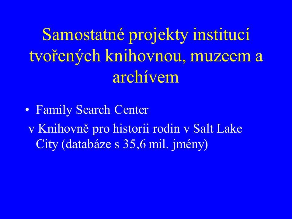 Samostatné projekty institucí tvořených knihovnou, muzeem a archívem Family Search Center v Knihovně pro historii rodin v Salt Lake City (databáze s 35,6 mil.