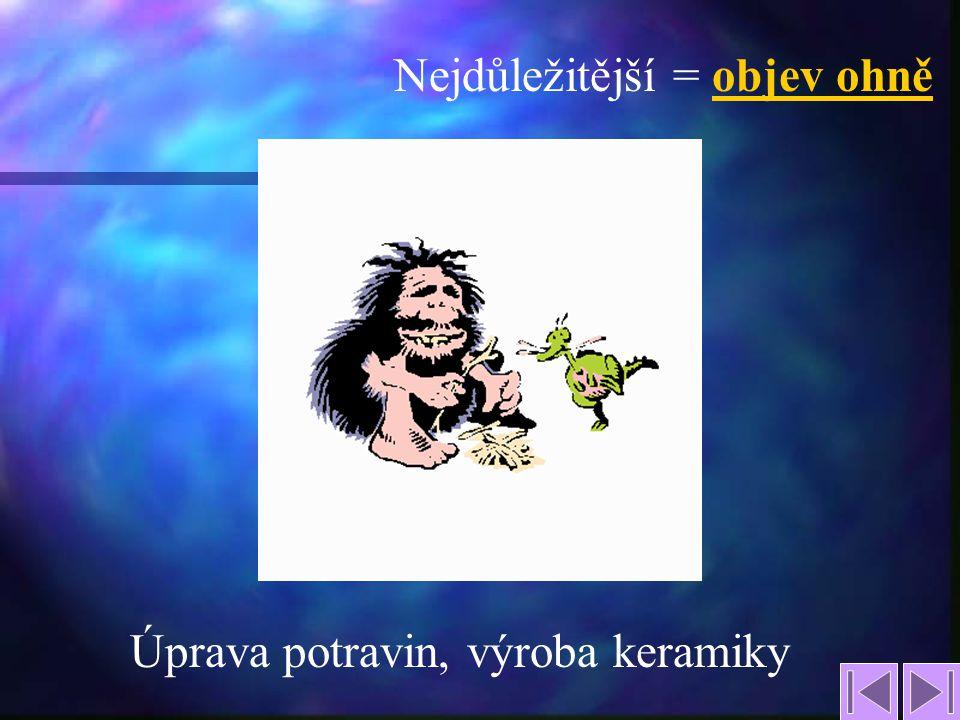 2 PravěkStarověk StředověkNovověk Období vývoje lidstva
