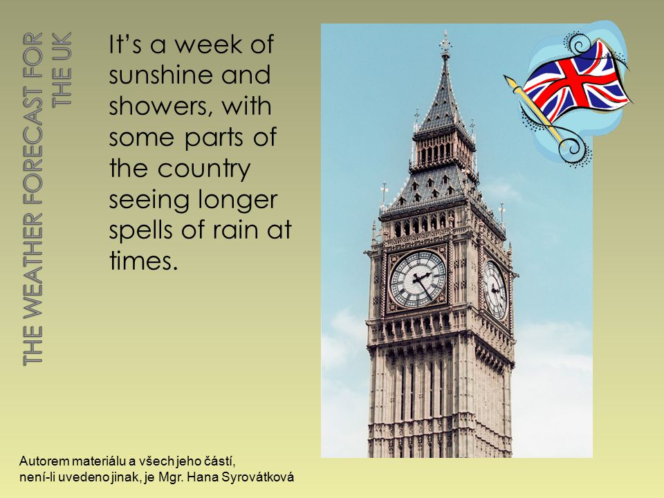 It's a week of sunshine and showers, with some parts of the country seeing longer spells of rain at times.