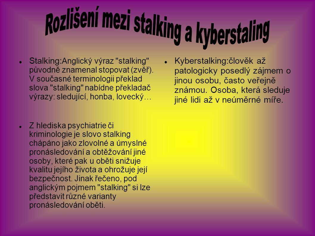 Stalking: Anglický výraz stalking původně znamenal stopovat (zvěř).