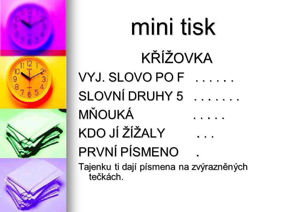 mini tisk mini tisk STOJKOVÁ MÁNIE STOJKOVÁ MÁNIE Všechny děti ze 4.