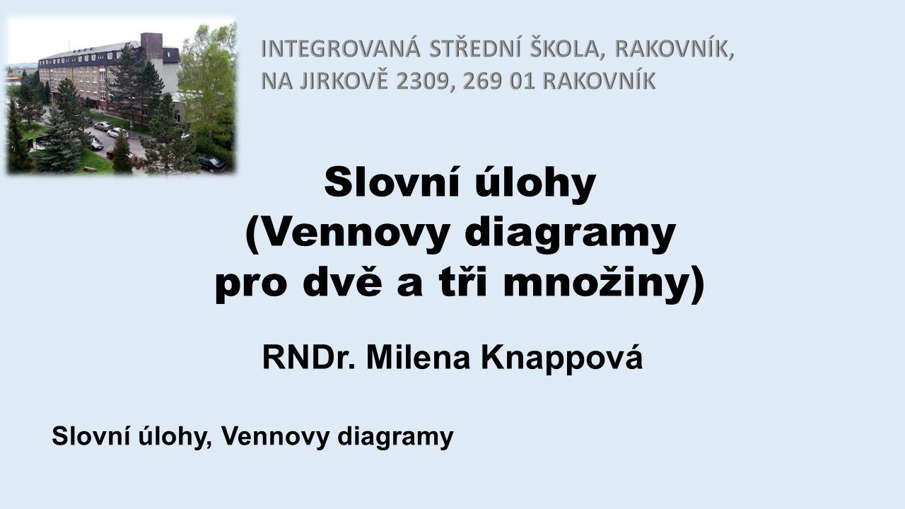 Slovní úlohy (Vennovy diagramy pro dvě a tři množiny) RNDr.