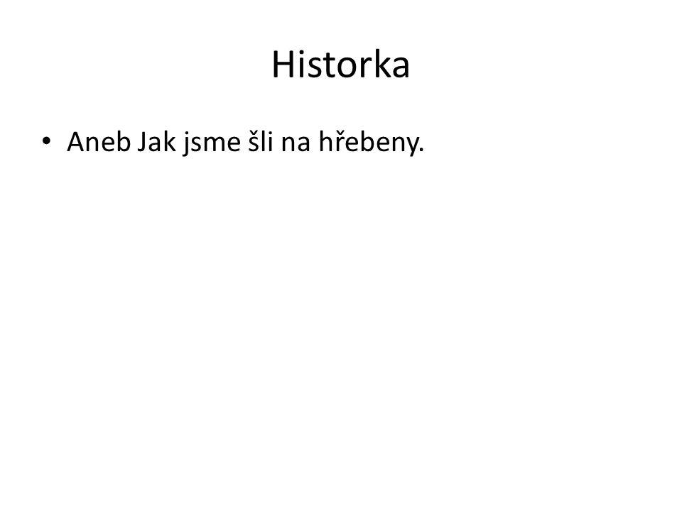 Historka Aneb Jak jsme šli na hřebeny.