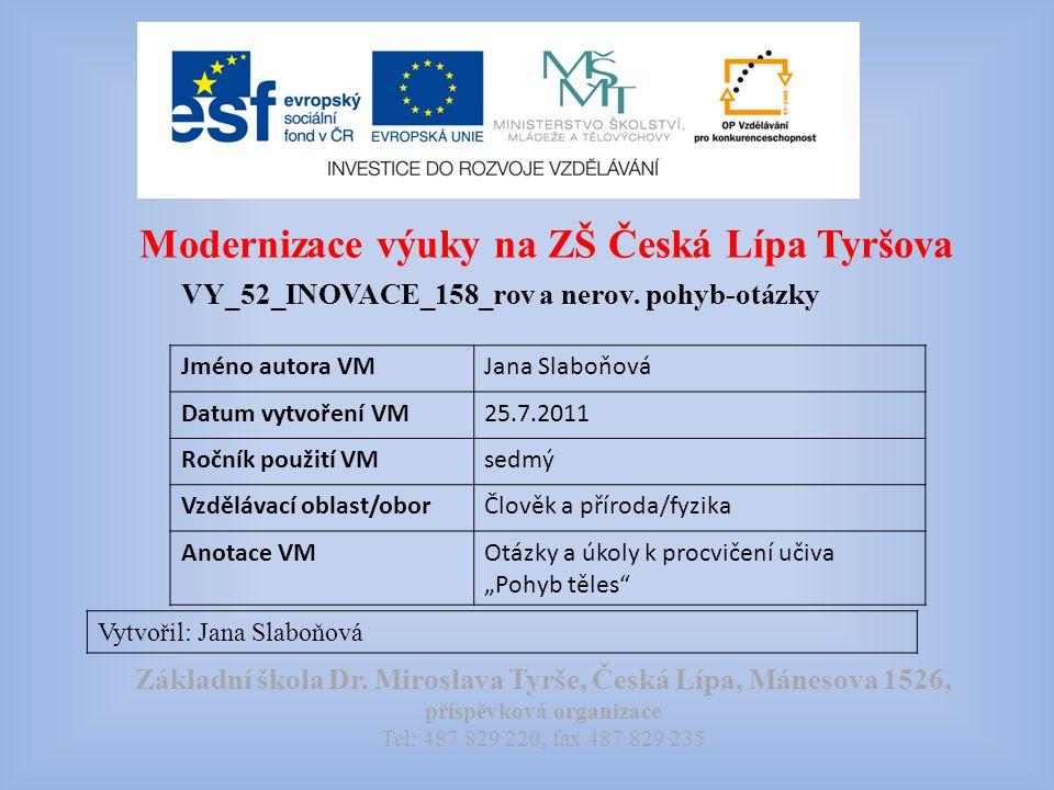 Modernizace výuky na ZŠ Česká Lípa Tyršova VY_52_INOVACE_158_rov a nerov.
