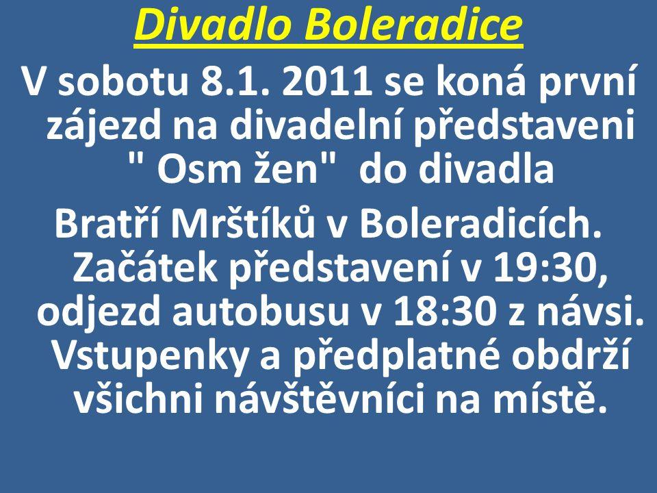 Divadlo Boleradice V sobotu 8.1. 2011 se koná první zájezd na divadelní představeni