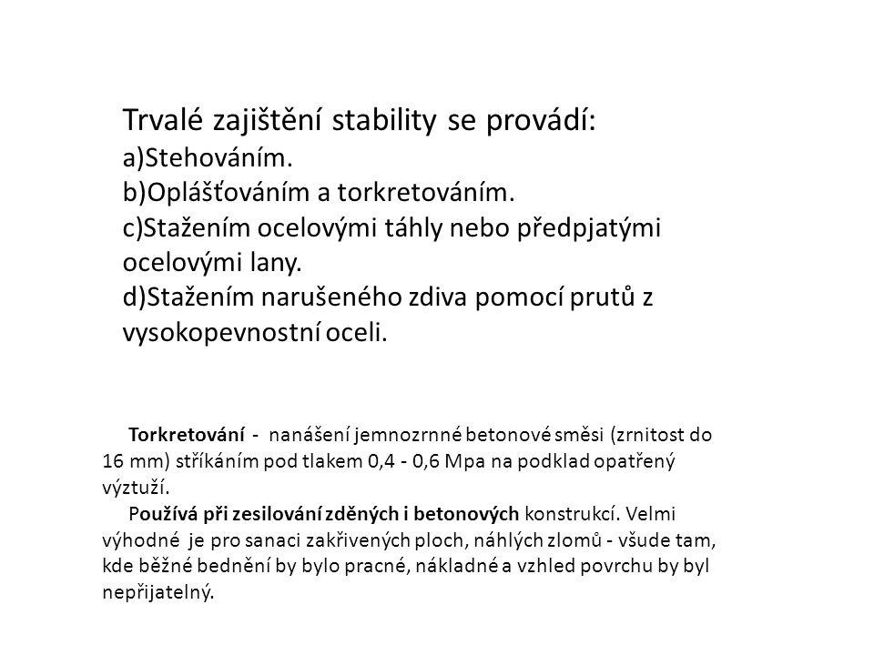 Trvalé zajištění stability se provádí: a)Stehováním.