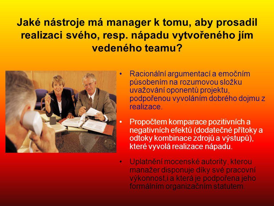 Jaké nástroje má manager k tomu, aby prosadil realizaci svého, resp.