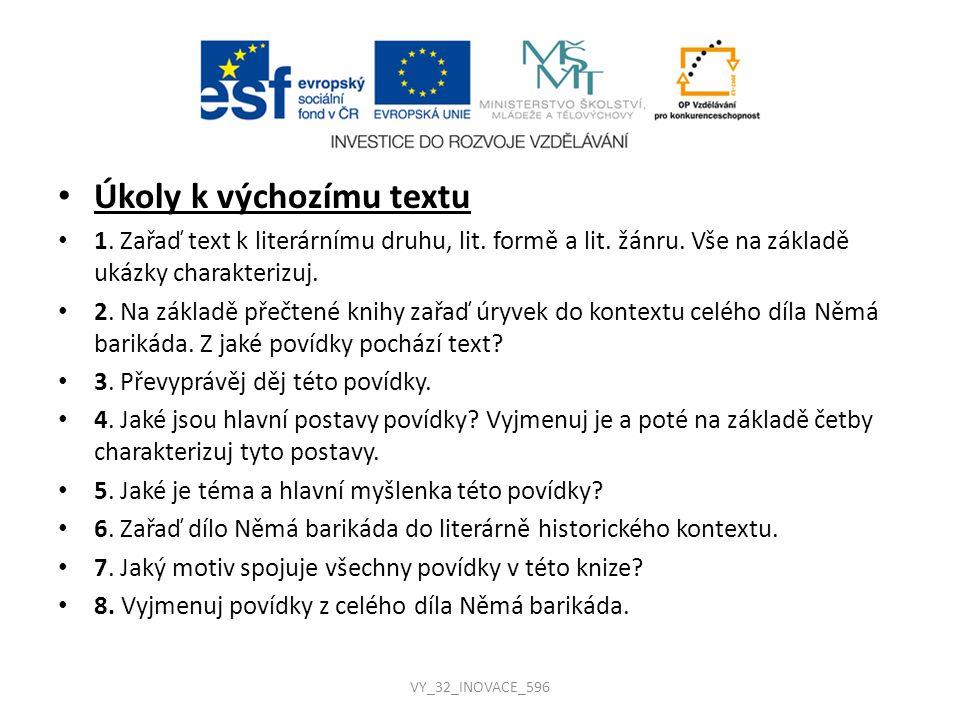 Řešení úkolů k výchozímu textu 1.Lit. druh: epika, lit.
