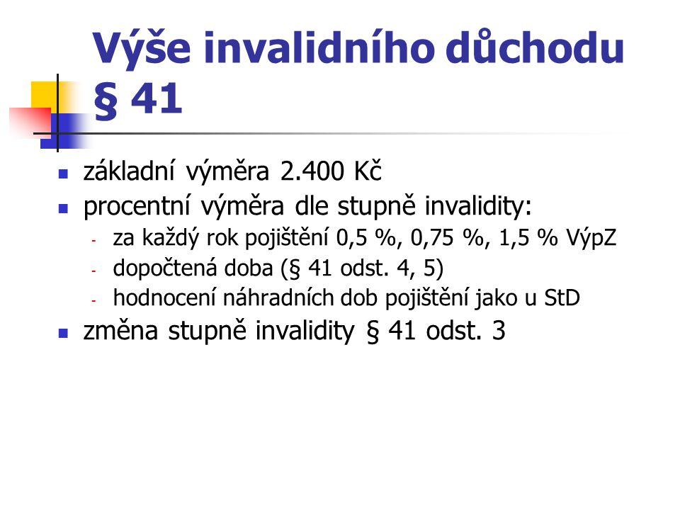 Zvláštní případ ID = invalidita z mládí § 42 dosažení věku 18 let trvalý pobyt na území ČR invalidita 3.