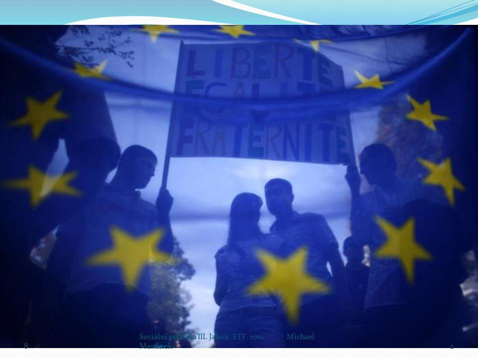 8 Sociální politika III. Jabok, ETF, 2011. Michael Martinek2