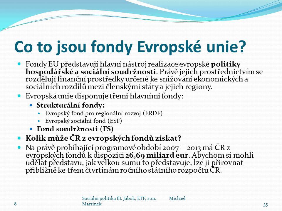 Co to jsou fondy Evropské unie? Fondy EU představují hlavní nástroj realizace evropské politiky hospodářské a sociální soudržnosti. Právě jejich prost