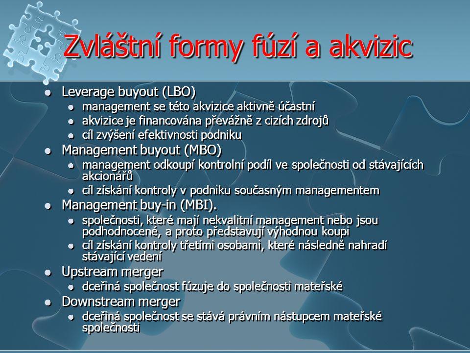 Zvláštní formy fúzí a akvizic Leverage buyout (LBO) management se této akvizice aktivně účastní akvizice je financována převážně z cizích zdrojů cíl z