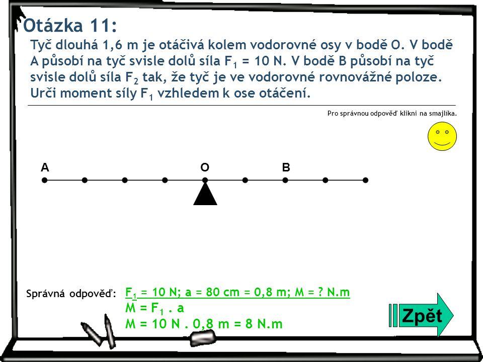 Otázka 12: Na obrázku je zjednodušeně znázorněno kolečko s tělesem jako páka.