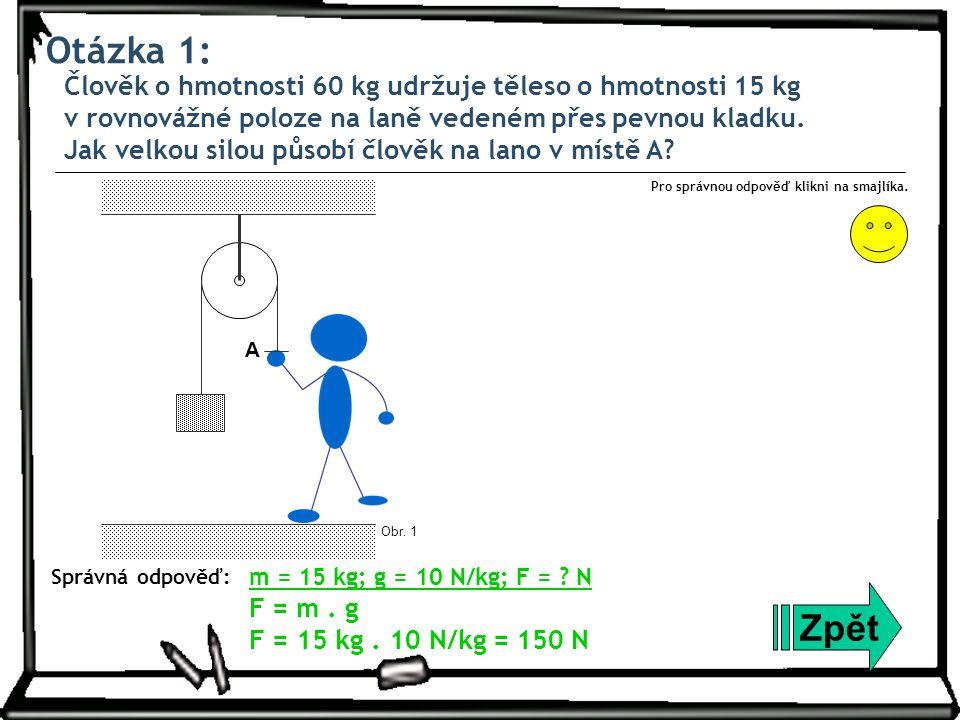 Otázka 2: Tyč dlouhá 1,6 m je otáčivá kolem vodorovné osy v bodě O.