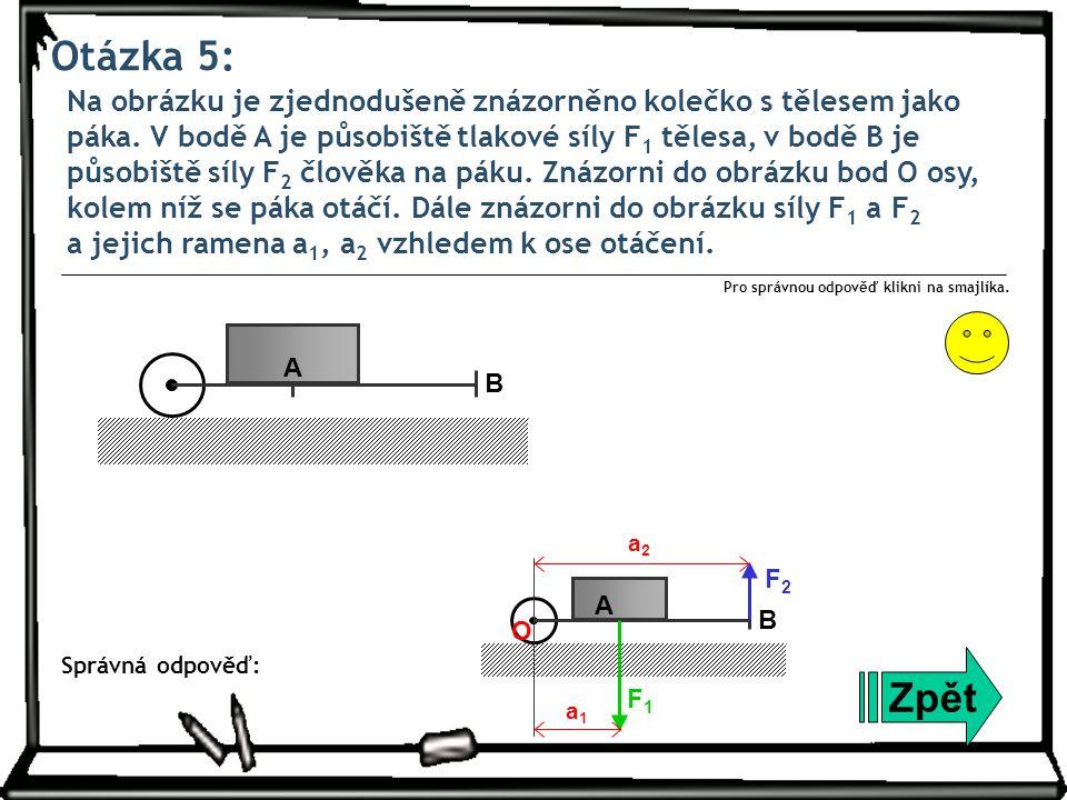 Otázka 6: Na sklonných vahách se stupnicí v newtonech je těleso o hmotnosti m 1 = 1,2 kg.