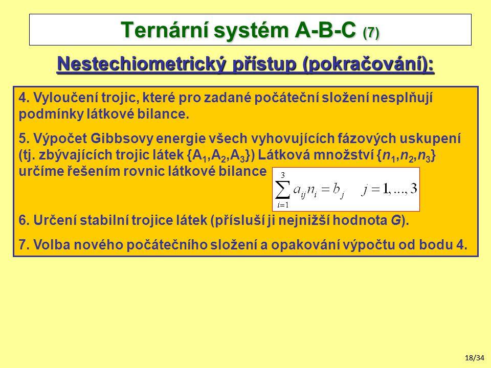 18/34 4.Vyloučení trojic, které pro zadané počáteční složení nesplňují podmínky látkové bilance.