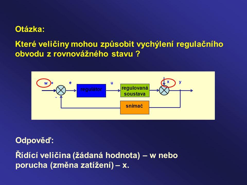 Otázka: Které veličiny mohou způsobit vychýlení regulačního obvodu z rovnovážného stavu .