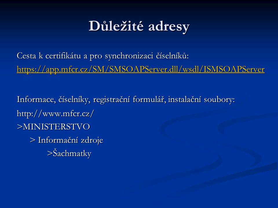 Důležité adresy Cesta k certifikátu a pro synchronizaci číselníků: https://app.mfcr.cz/SM/SMSOAPServer.dll/wsdl/ISMSOAPServer Informace, číselníky, re