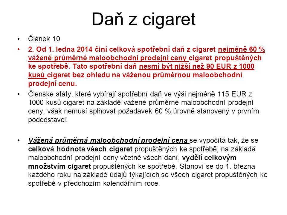 Daň z cigaret Článek 10 2. Od 1.