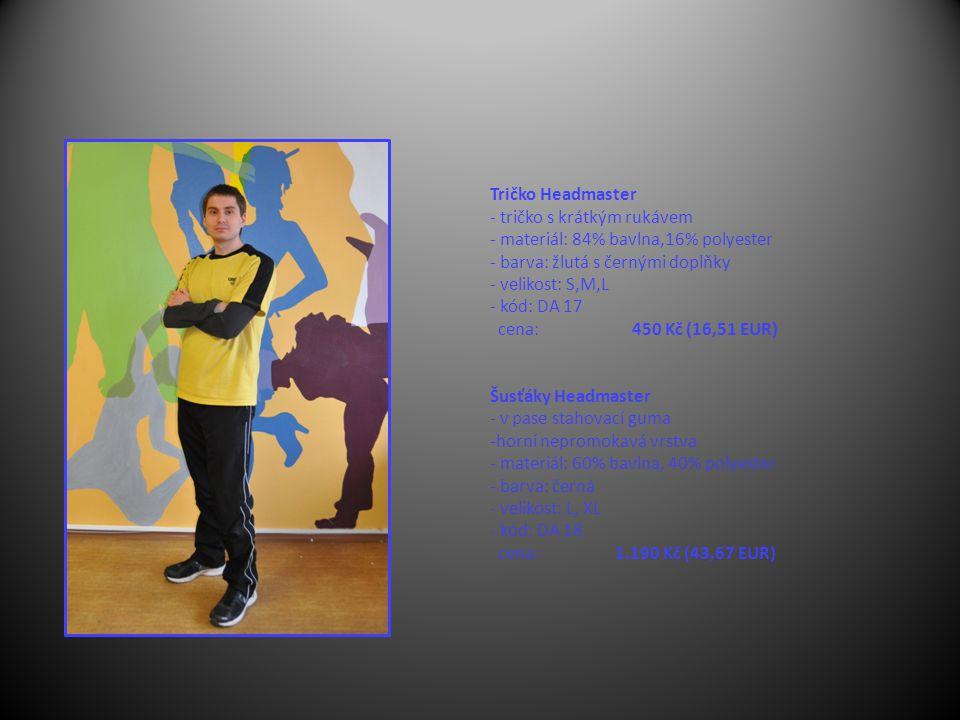 Tričko Headmaster - tričko s krátkým rukávem - materiál: 84% bavlna,16% polyester - barva: žlutá s černými doplňky - velikost: S,M,L - kód: DA 17 cena: 450 Kč (16,51 EUR) Šusťáky Headmaster - v pase stahovací guma -horní nepromokavá vrstva - materiál: 60% bavlna, 40% polyester - barva: černá - velikost: L, XL - kód: DA 18 cena: 1.190 Kč (43,67 EUR)